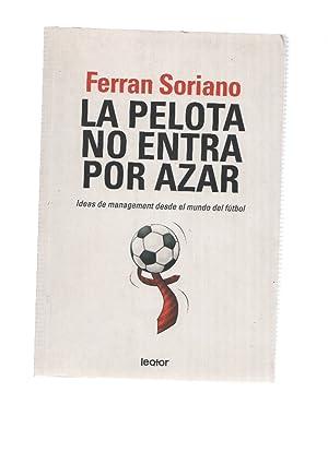 La pelota no entra por azar  Ferran Soriano e4538de20020d