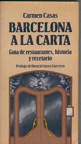 Barcelona a la carta: guia de restaurantes,: Carmen Casas