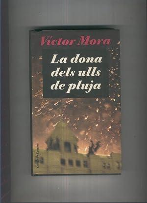 La dona dels ulls de pluja: Victor Mora