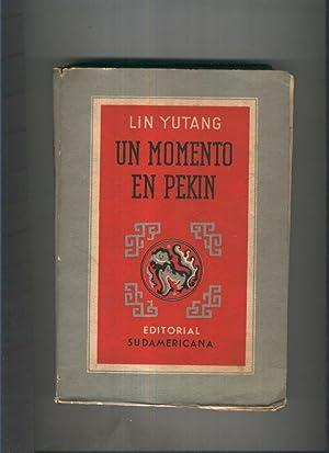 Un momento en Pekin Tomo I: Lin Yutang