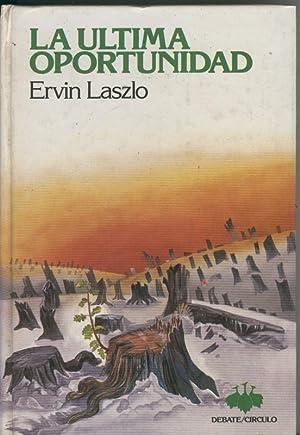 Biblioteca Verde: La ultima oportunidad: Ervin Laszlo