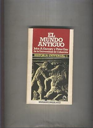 Historia Universal,volumen 1: El mundo antiguo: John A.Garraty y