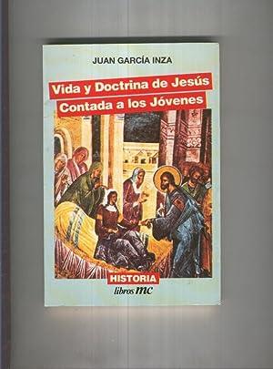 Vida y doctrina de Jesus contada a: Juan Garcia Inza