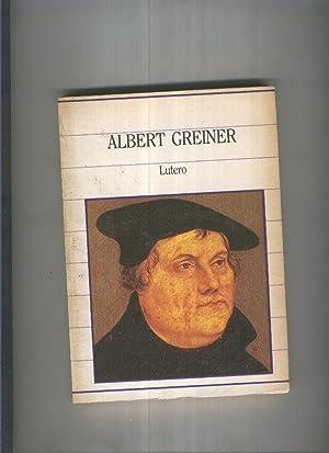 Lutero: Albert Greiner