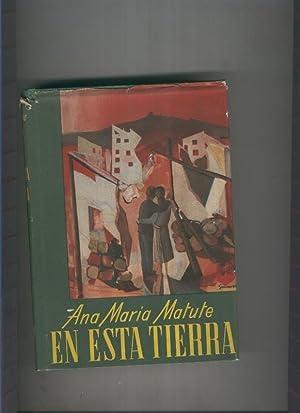 En esta tierra: Ana Maria Matute
