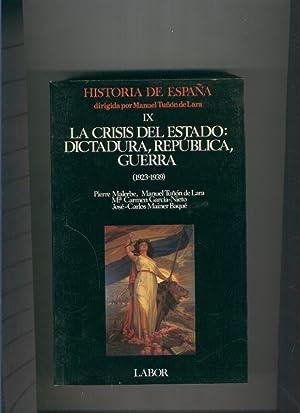 La crisis del Estado:Dictadura,Republica,Guerra (1923-1939 ): Manuel Tuñon de