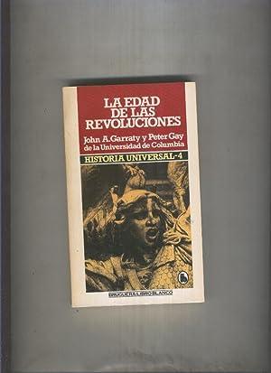 Historia Universal,volumen 4: La edad de las: John A.Garraty y