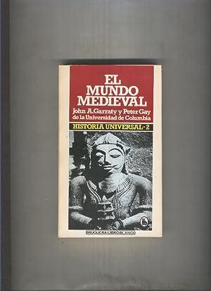 Historia Universal,volumen 2: El mundo medieval: John A.Garraty y
