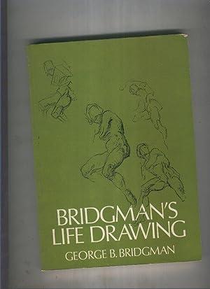 Bridgman s life drawing: George B. Bridgman