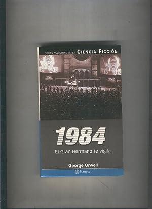 Obras Maestras de la ciencia ficcion: 1984: George Orwell