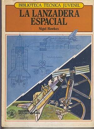 Biblioteca Tecnica Juvenil : la lanzadera espacial: Nigel Hawkes