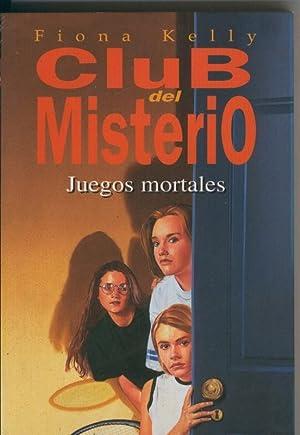 Club del Misterio numero 09: Juegos mortales: Fiona Kelly