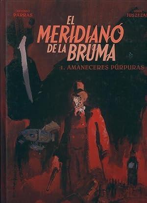 El meridiano de la Bruma numero 1: Antonio Parras