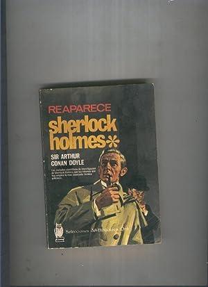 Reaparece Sherlock Holmes: Sir Arthur Conan