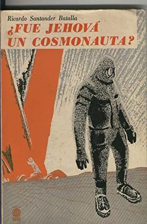 Fue jehova un cosmonauta: Ricardo Santander Batalla