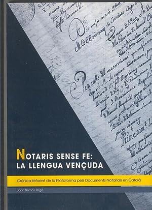 Notaris sense fe: la llengua vençuda: cronica: Joan Berna i