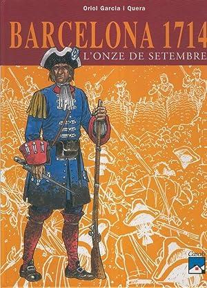 Barcelona 1714: L onze de setembre: Oriol Garcia i
