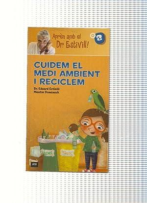 Cuidem el medi ambient i reciclem: Dr. Eduard Estivill,