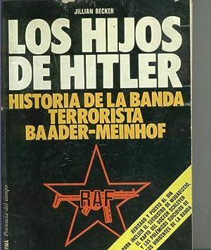 Los hijos de Hitler: Historia de la: Jillian Becker