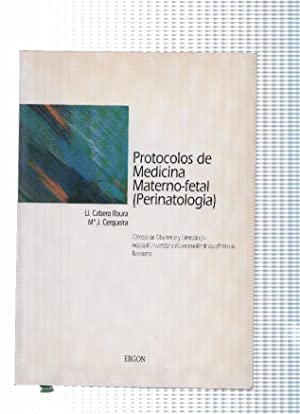 Protocolos de Medicina Materno fetal ( Perinatologia: Ll. Cabero Roura,