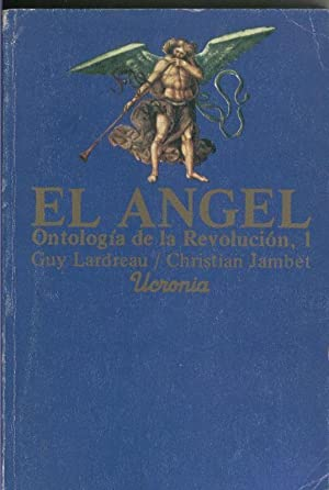 El Angel: ontologia de la revolucion I: Christian Jambet -