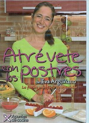 Apuntes de cocina: Atrevete con los postres: Eva Arguiñano