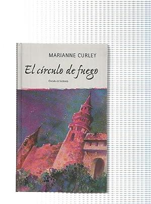 Circulo de Lectores: El circulo de fuego: Marianne Curley