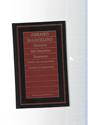 Biblioteca de Historia num.70: Historia del Imperio: Amiano Marcelino