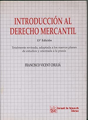 Introduccion al Derecho Mercantil (decimotercera edicion 2000): Francisco Vicent Chulia