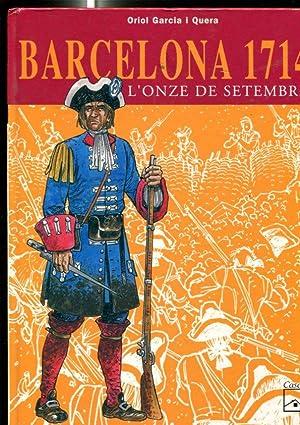 Barcelona 1714: L'Onze de setembre: Oriol Garcia i