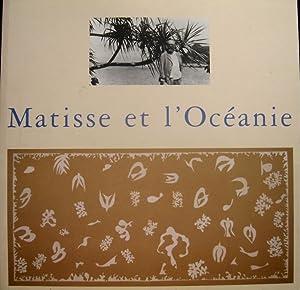 Matisse et l 'oceanie : Voyage à