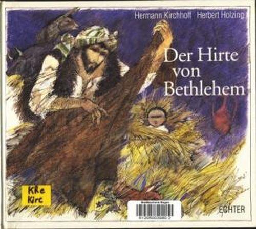 Der Hirte von Bethlehem ;.: Kirchhoff, Hermann; Holzing,