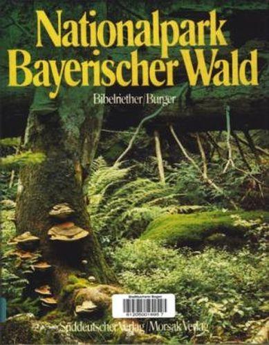 Nationalpark Bayerischer Wald ;.: Bibelriether, Hans ;