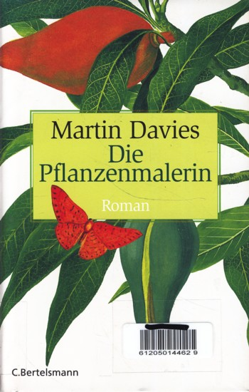 Die Pflanzenmalerin : Roman ;.: Davies, Martin: