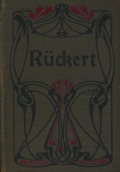 Friedrich Rückerts Werke : Band 1 bis: Friedrich Rückert /