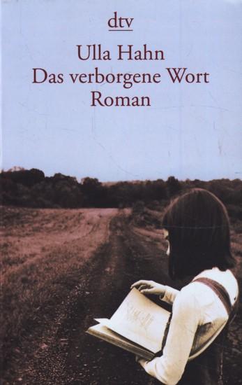 Das verborgene Wort : Roman ;.: Hahn, Ulla: