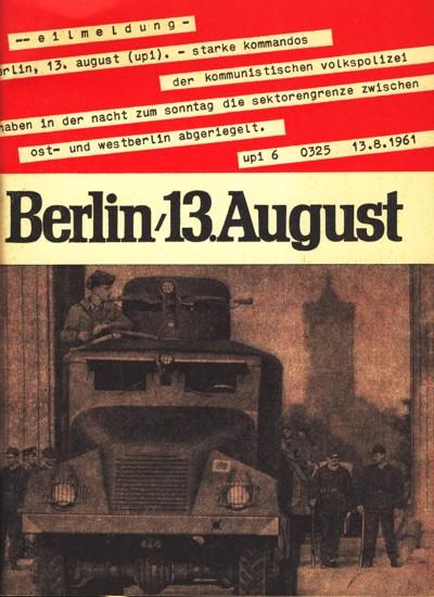 Berlin 13. August : Sperrmaßnahmen gegen Recht: Diverse :