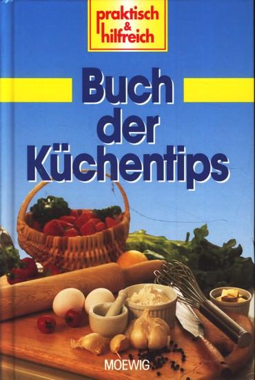 Praktisch und Hilfreich : Buch der Küchentips: Marcus Winkler :