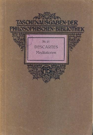 Meditationen über die Grundlage der Philosophie : Descartes, Rene :