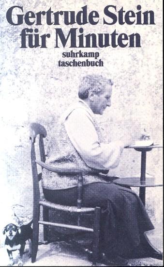 Gertrude Stein für Minuten : ein Lesebuch. - Stein, Gertrude ; Michels-Wenz, Ursula [Hrsg.]