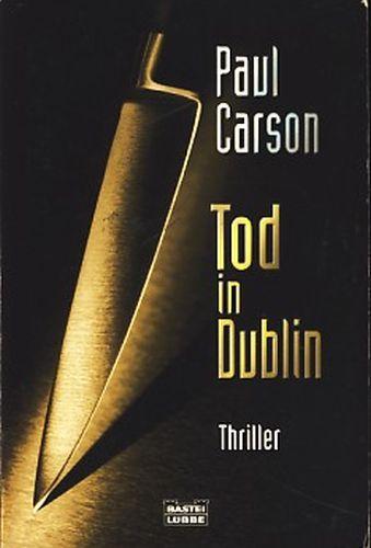 Tod in Dublin : Thriller ;. Bastei-Lübbe-Taschenbuch ; Bd. 14730 : Allgemeine Reihe ;