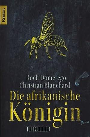 Die afrikanische Königin : Thriller ;.: Domerego, Roch; Blanchard,