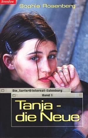 Tanja - die Neue ;.: Rosenberg, Sophie: