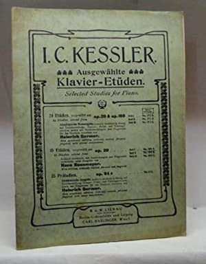I. C. Kessler. Ausgewählte Klavier-Etüden. Selected Studies for Piano ;.