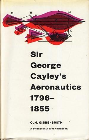 Sir George Cayley s Aeronautics : 1796: Gibbs-Smith, Charles Harvard