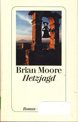 Hetzjagd ; Roman,.: Moore, Brian :