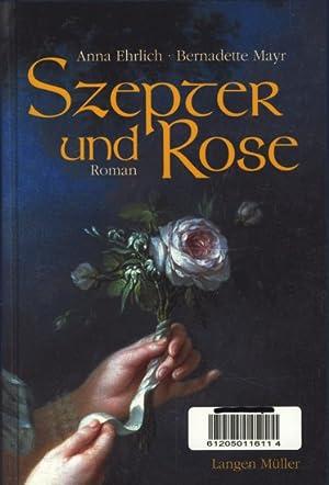 Szepter und Rose : Roman ;.: Ehrlich, Anna ;