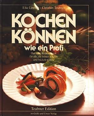 Kochen können wie ein Profi : Das: Linnich, Eike ;