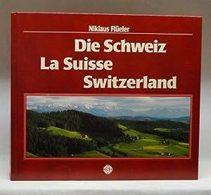 Die Schweiz /Switzerland /La Suisse ;.: Niklaus Flüeler :
