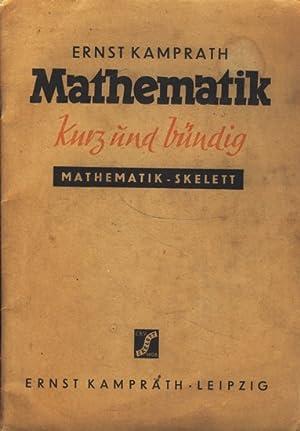 Mathematik, kurz und bündig : Mathematik-Skelett : Ernst Kamprath :